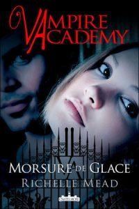 [Livre] Vampire Academy 2
