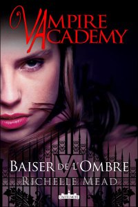 [Livre] Vampire Academy 3