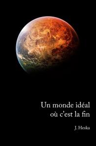 [Livre] Un monde idéal où c'est la fin