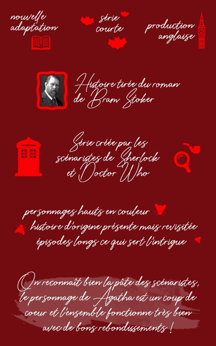 """Chronique de la série """"Dracula"""" : Nouvelle adaptation, série courte, production anglaise. Histoire inspirée du roman de Bram Stoker. Série créée par les scénaristes de """"Sherlock"""" et """"Doctor Who"""". Les points positifs : personnages hauts en couleur, histoire d'origine présente mais revisitée, épisodes longs ce qui sert l'intrigue. Conclusion : on reconnaît bien la pâte des scénaristes, le personnage d'Agatha est un coup de coeur et l'ensemble fonctionne bien avec de bons rebondissements !"""